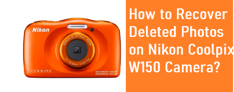 Recover Deleted Photos on Nikon Coolpix W150