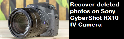 recover deleted photos on Sony CyberShot RX10 IV Camera